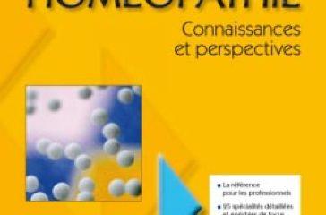 Homéopathie Connaissances et perspectives